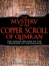 The Mystery of the Copper Scroll of Qumran (eBook): The Essene Record of the Treasure of Akhenaten